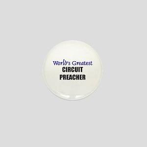Worlds Greatest CIRCUIT PREACHER Mini Button