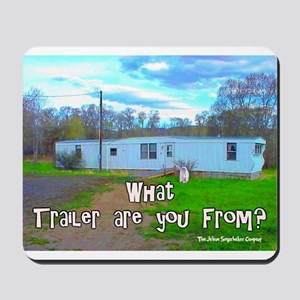 What Trailer Are You From? Mousepad
