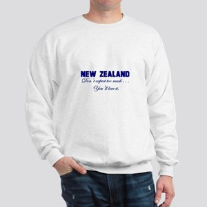 New Zealand . . . Don;t Expec Sweatshirt