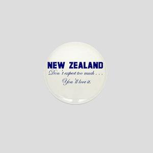 New Zealand . . . Don;t Expec Mini Button