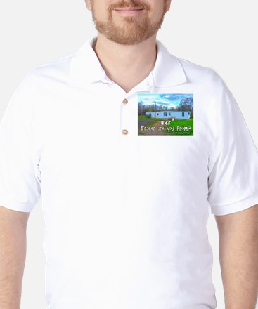What Trailer Are You From? Golf Shirt