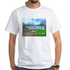 What Trailer Are You From? White T-Shirt