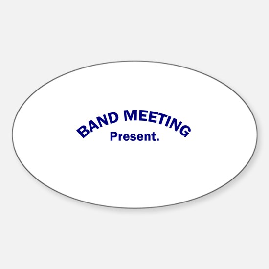 Band Meeting . . . Present Oval Decal