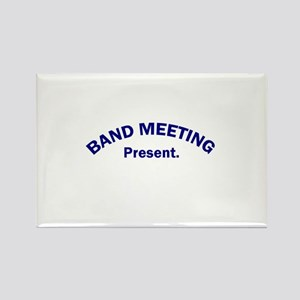 Band Meeting . . . Present Rectangle Magnet