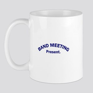 Band Meeting . . . Present Mug