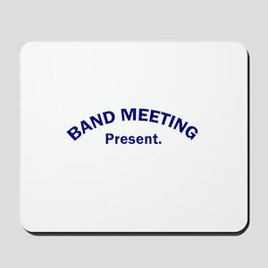 Band Meeting . . . Present Mousepad