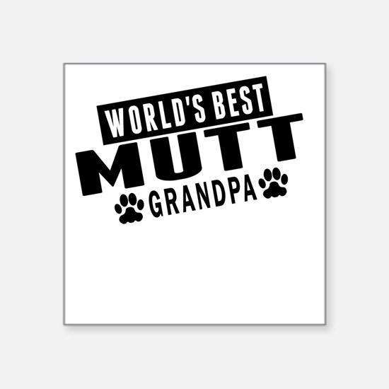 Worlds Best Mutt Grandpa Sticker