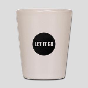 Let It Go Shot Glass