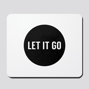 Let It Go Mousepad