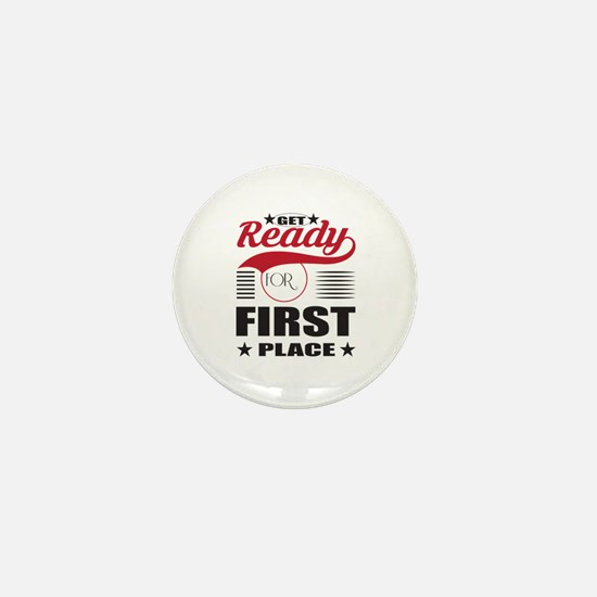 Get Ready for First Place Mini Button