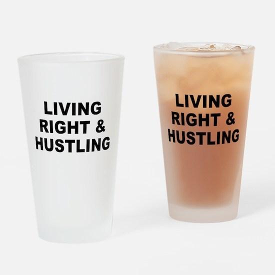 Living Right & Hustling Drinking Glass
