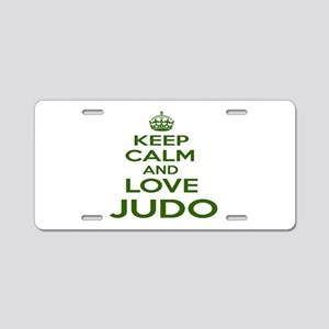 Keep calm and love Judo Aluminum License Plate