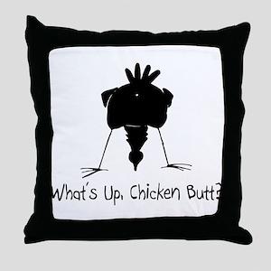 What's Up, Chicken Butt? Throw Pillow