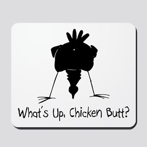 What's Up, Chicken Butt? Mousepad