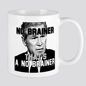 Bush is a No Brainer Mug