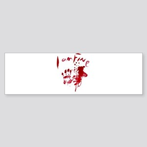 blood Splatter I Am Fine Bumper Sticker