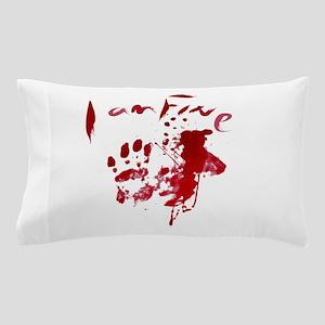 blood Splatter I Am Fine Pillow Case