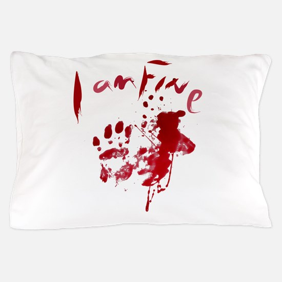blood Splatter I Am Fine Pillow Case