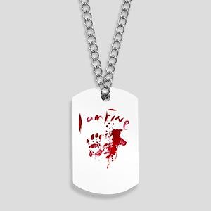 blood Splatter I Am Fine Dog Tags
