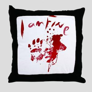 blood Splatter I Am Fine Throw Pillow