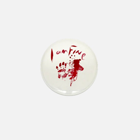 blood Splatter I Am Fine Mini Button