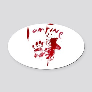 blood Splatter I Am Fine Oval Car Magnet