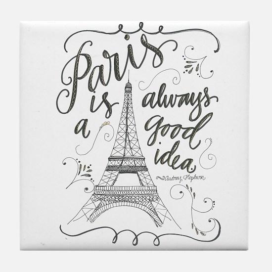 Paris Is Always A Good Idea Tile Coaster