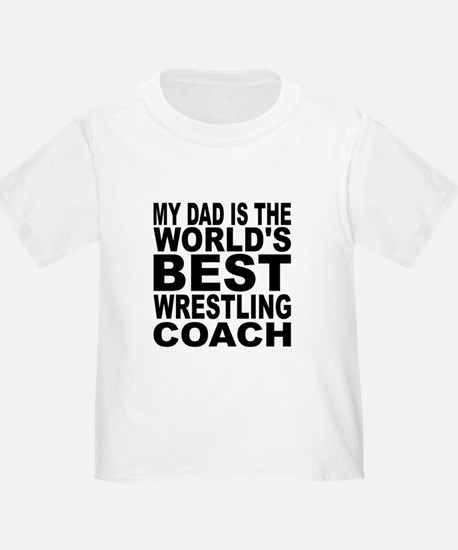 My Dad Is The Worlds Best Wrestling Coach T-Shirt