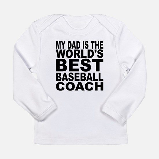 My Dad Is The Worlds Best Baseball Coach Long Slee