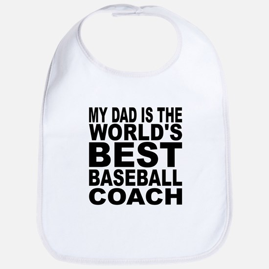My Dad Is The Worlds Best Baseball Coach Bib