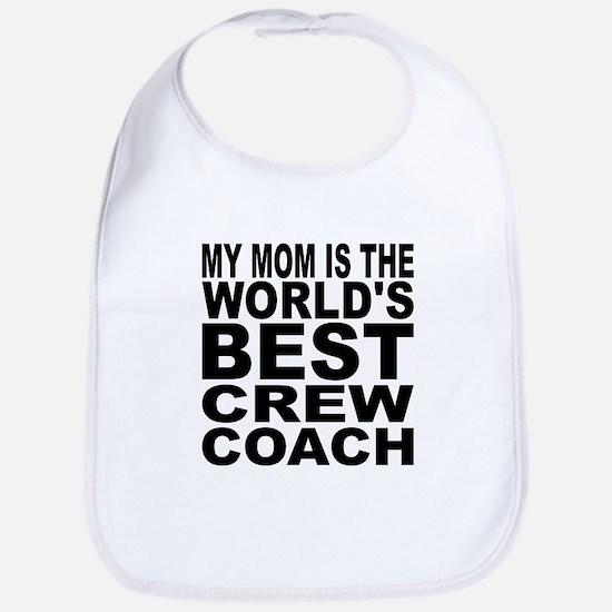 My Mom Is The Worlds Best Crew Coach Bib