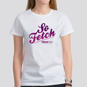 Mean Girls - So Fetch Women's T-Shirt