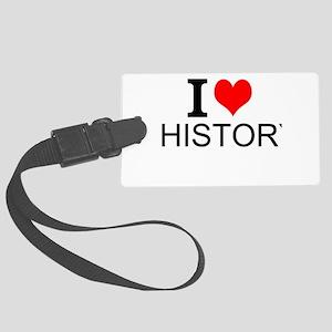 I Love History Luggage Tag