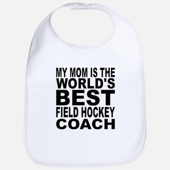 My Mom Is The Worlds Best Field Hockey Coach Bib