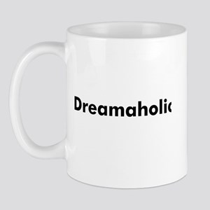 Dreamaholic Mug