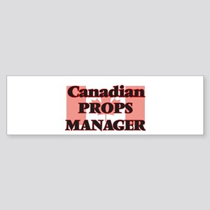 Canadian Props Manager Bumper Sticker
