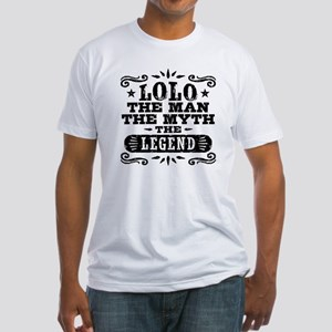 Lolo The Man The Myth The Legend Fitted T-Shirt