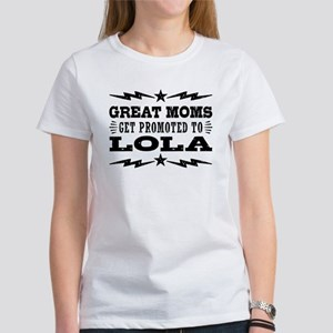 Great Moms Get Promoted to Lola Women's T-Shirt