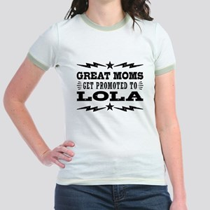 Great Moms Get Promoted to Lola Jr. Ringer T-Shirt