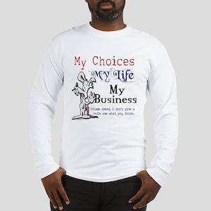 My Choices Long Sleeve T-Shirt