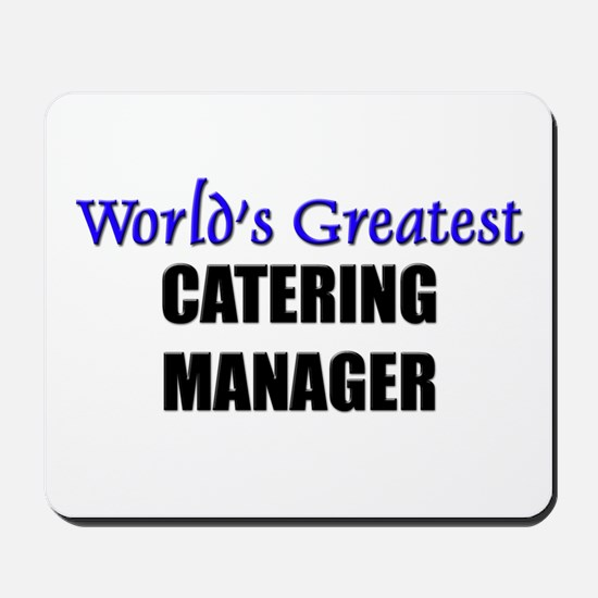 Worlds Greatest CATERING MANAGER Mousepad