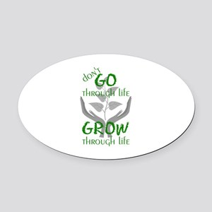 Grow Through Life Oval Car Magnet