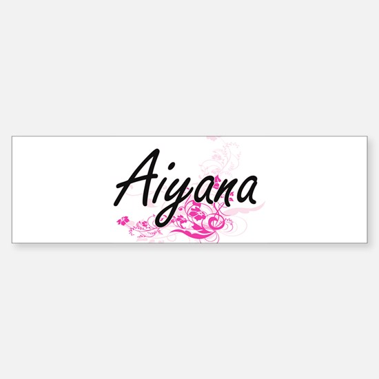 Aiyana Artistic Name Design with Fl Bumper Bumper Bumper Sticker