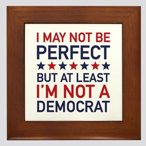At Least I'm Not A Democrat Framed Tile