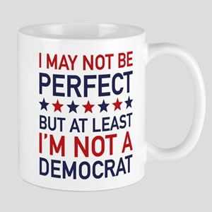 At Least I'm Not A Democrat Mug