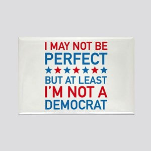 At Least I'm Not A Democrat Rectangle Magnet