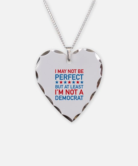 At Least I'm Not A Democrat Necklace