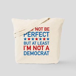 At Least I'm Not A Democrat Tote Bag