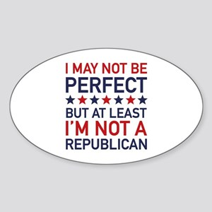 At Least I'm Not A Republican Sticker (Oval)