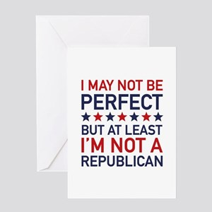 At Least I'm Not A Republican Greeting Card